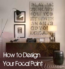 How to Design  Your Focal Point