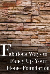 Fabulous Ways to Fancy up Your  Home Foundation (1)