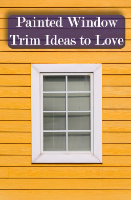 Painted Window Trim Ideas to Love