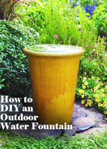 How to DIY an Outdoor Water Fountain