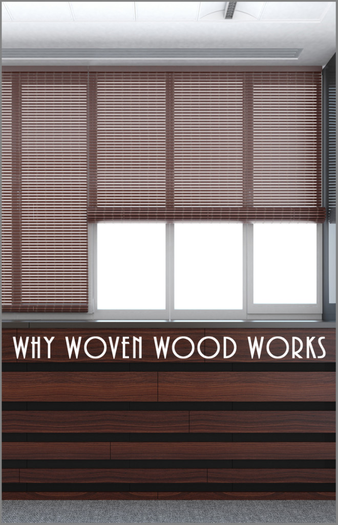 Why Woven Wood Works